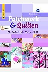 Patchwork & Quilten: Alle Techniken in Wort und Bild Gebundene Ausgabe