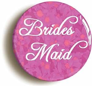 """BRIDESMAID"" BADGE BUTTON PIN (1inch/25mm diameter) WEDDING FAVOUR NOVELTY"