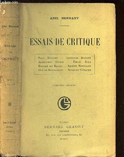 ESSAIS DE CRITIQUE / Paul Hervieu Al. Daudet - Al. Dumas - E. Zola - H. de Balzac - A. Houssaye - G. de Maupassant - Notes de theatre / 5e edition.