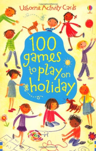 100 Games to Play on Holiday: Usborne Activity Cards