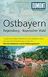 DuMont Reise-Taschenbuch Reiseführer Ostbayern, Regensburg, Bayerischer Wald - Daniela Schetar, Friedrich Köthe