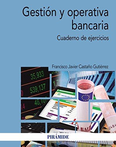 Gestión y operativa bancaria: Cuaderno de ejercicios (Economía Y Empresa)