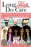 Long Hair Do Care: The Black Girl's Ultimate Cheat Sheet for Growing Long