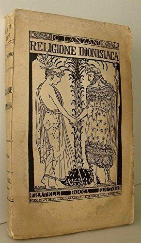 RELIGIONE DIONISIACA Carolina Lanzani libro raro Fratelli Bocca Editori 1923