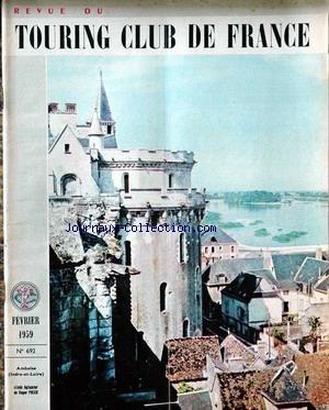 TOURING CLUB DE FRANCE [No 692] du 01/02/1959 - LE CANIGOU - LE COGNACAIS - CODE DE LA ROUTE - ROCHECHOUART ET SA REGION - LES SECOURS ROUTIER FRANCAIS - CASTELS ET CAMPING - AUTUN - AU PAYS DES AMOURS DE GOETHE - SESSENHEIM. par COLLECTIF