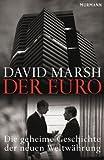 Der Euro: Die geheime Geschichte der neuen Weltwährung - David Marsh