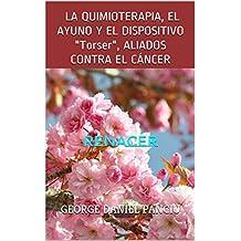 """LA QUIMIOTERAPIA, EL AYUNO Y EL DISPOSITIVO """"Torser"""", ALIADOS CONTRA EL CÁNCER: Renacer"""