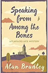 Speaking from Among the Bones: A Flavia de Luce Mystery Book 5 Paperback