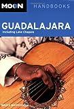 Moon Guadalajara (Moon Handbooks) [Idioma Inglés]