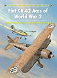 Fiat CR.42 Aces of World War 2 (Aircraft of the Aces, Band 90)