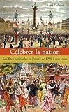 Célébrer la nation : Les fêtes nation...