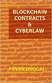 BLOCKCHAIN CONTRACTS & CYBERLAW by [DUGGAL, PAVAN]