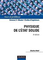 Physique de l'état solide - 8ème édition - Cours et problèmes de Charles Kittel