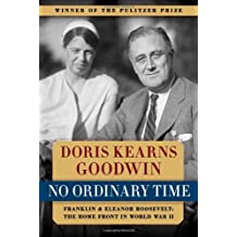 No Ordinary Time: Franklin and Eleanor Roosevelt: The Home Front in World War II by Doris Kearns Goodwin (1995-10-01)