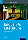 Oxford IB Skills and Practice: English A Literature Skills & Practice: Build Skills Directly Relevant to IB Assessment