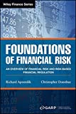 Foundations of Financial Risk: An Overview of Financial Risk and Risk-based Financial Regulation (Wiley Finance Editions)