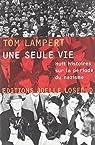 Une seule vie: Huit histoires sur la période du nazisme par Lampert