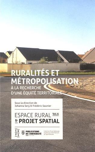 Espace rural & projet spatial : Volume 6, Ruralités et métropolisation : à la recherche d'une équité territoriale par Collectif