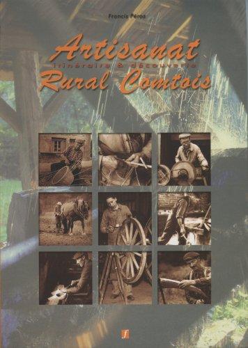 Artisanat rural comtois : Itinéraire & découverte par Francis Péroz
