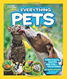 National Geographic Kids Everything Pets: Furry facts, photos, and fun-unleashed!
