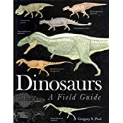 [(Dinosaurs : A Field Guide)] [By (author) Gregory S. Paul] published on (October, 2010)