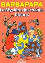 Barbapapa - Le Mystère des taches bleues de Annette TISON