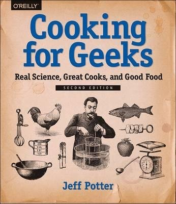 [ { Cooking for Geeks: Real Science, Great Cooks, and Good Food } ] BY ( Author ) Oct-2015 [ Paperback ]