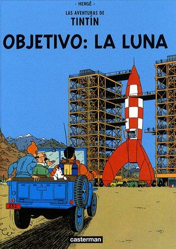 Las aventuras de Tintin : Objetivo : la luna (Las aventuras de Tintín) por Herge