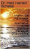 Vitamin D3 Highdosage T h e  Alternative to the previous therapy of  G l a u c o m a: Newest Findings revolutionize Canc