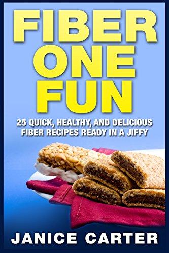 fiber-one-fun-25-quick-healthy-and-delicious-fiber-recipes-ready-in-a-jiffy
