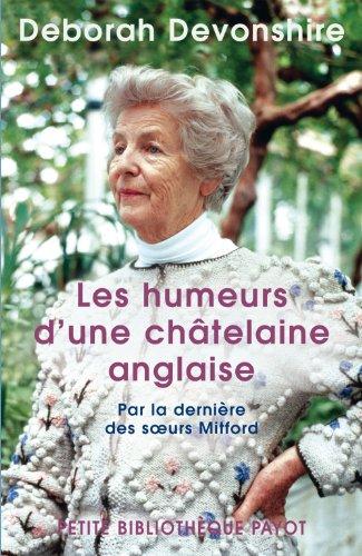 Les humeurs d'une châtelaine anglaise - Par la dernière des sœurs Mitford