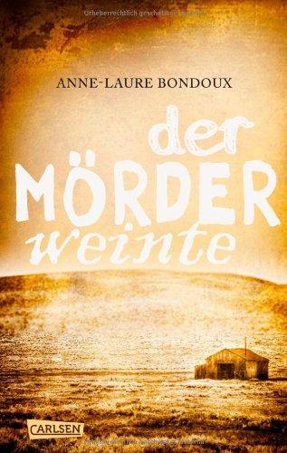 Buchseite und Rezensionen zu 'Der Mörder weinte' von Anne-Laure Bondoux
