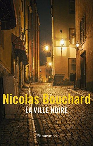 La Ville noire (Flammarion Noir) par Nicolas Bouchard