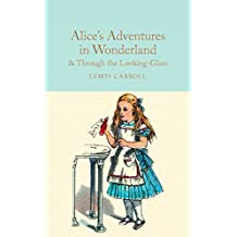 Alice's Adventures in Wonderland & Through the Looking-Glass: And What Alice Found There (Macmillan Collector's Library)