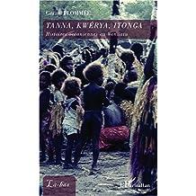 Tanna, Kwerya, Itonga: Histoires océaniennes au Vanuatu
