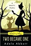 Witch Is Why Two Became One (A Witch P.I. Mystery)