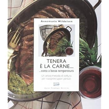 Tenera È La Carne... Cotta A Bassa Temperatura
