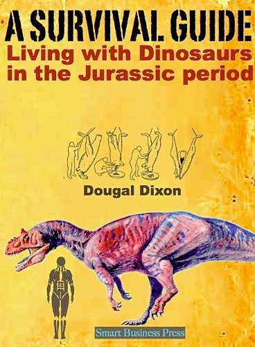 A SURVIVAL GUIDE: Living with Dinosaurs in the Jurassic Period (Survival in the Age of Dinosaurs Book 1) (English Edition) -
