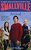 Smallville 1: Arrival: Smallville Young Adult Series: Book One