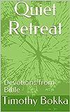 Quiet Retreat: Devotions from Bible
