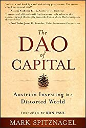The Dao of Capital: Austrian Investing in a Distorted World by Mark Spitznagel (2013-09-03)