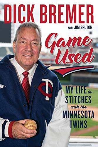 Dick Bremer: Game Used: My Life in Stitches with the Minnesota Twins (English Edition)