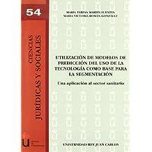 Utilización De Modelos De Predicción Del Uso De La (Colección Ciencias Jurídicas y Sociales, Band 54)