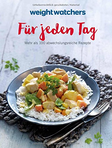 Weight Watchers - Für jeden Tag (Watcher Weight Rezepte)