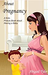 Children's Book About Pregnancy:  A Kids Picture Book About Pregnancy with Photos and Fun Facts (English Edition)