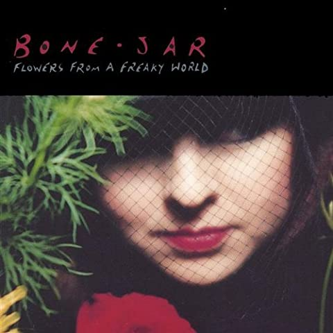 Flowers From a Freaky World by Bone Jar (1995-08-02)