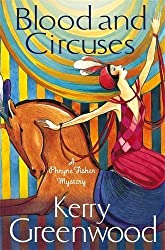 Blood and Circuses: Miss Phryne Fisher Investigates by Kerry Greenwood (2014-11-20)