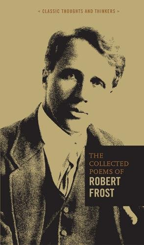 The Collected Poems of Robert Frost (Classic Thoughts and Thinkers)