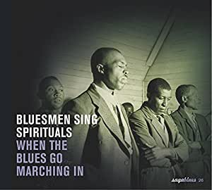 Bluesmen Sing Spirituals - When The Blues Go Marching In