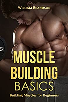 Muscle Building Basics: Building Muscles for Beginners Descargar Epub
